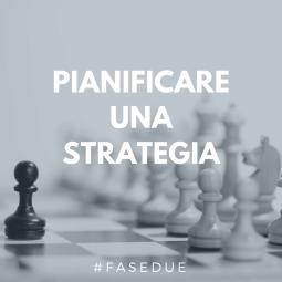 Pianificare una strategia